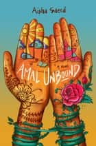 Amal Unbound ebook by Aisha Saeed