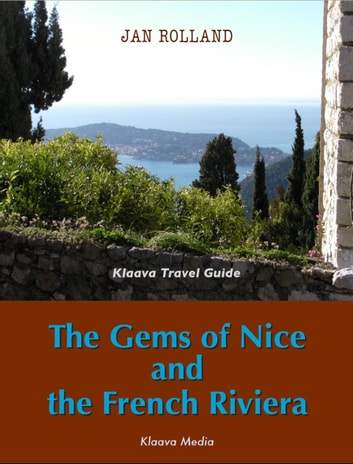 The Gems of Nice and the French Riviera ebook by Jan Rolland