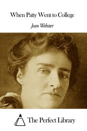 When Patty Went to College ebook by Jean Webster