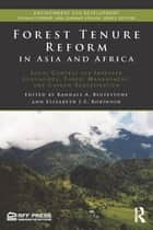Forest Tenure Reform in Asia and Africa - Local Control for Improved Livelihoods, Forest Management, and Carbon Sequestration ebook by Randall Bluffstone, Elizabeth J.Z. Robinson
