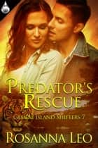 Predator's Rescue ebook by Rosanna Leo