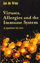 Viruses, Allergies and the Immune System ebook by Jan de Vries