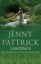 Landings ebook by Jenny Pattrick