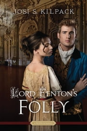 Lord Fenton's Folly ebook by Josie Kilpack