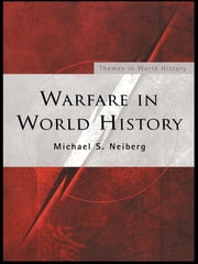 Warfare in World History ebook by Michael S. Neiberg