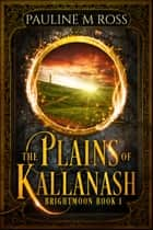 The Plains of Kallanash ebook by Pauline M Ross