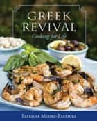 Greek Revival - Cooking for Life ebook by Patricia Moore-Pastides, Dimitrios Trichopoulos