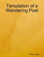 Temptation of a Wandering Poet ebook by Donald Klepper