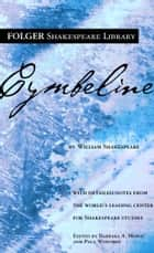Cymbeline ebook by William Shakespeare,Dr. Barbara A. Mowat,Paul Werstine, Ph.D.