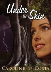 Under the Skin ebook by Caroline de Costa