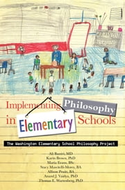 Implementing Philosophy in Elementary Schools - The Washington Elementary School Philosophy Project ebook by A. Bassir; M. Evans