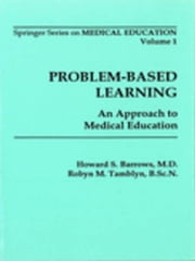 Problem-Based Learning: An Approach to Medical Education ebook by Barrows, Howard S., MD