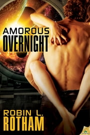 Amorous Overnight ebook by Robin L. Rotham