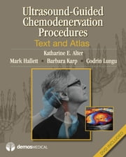 Ultrasound-Guided Chemodenervation Procedures - Text and Atlas ebook by Katharine E. Alter, MD,Mark Hallett, MD,Barbara Karp, MD,Codrin Lungu, MD