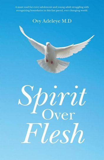 Spirit over Flesh ebook by Ovy Adeleye M.D