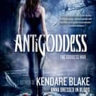 Antigoddess audiobook by Kendare Blake, Kate Reading