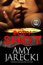 Body Shot - ICE, #2 ebook by Amy Jarecki