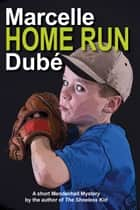 Home Run - A Short Mendenhall Mystery ebook by Marcelle Dubé