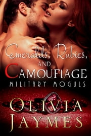Emeralds, Rubies, and Camouflage ebook by Olivia Jaymes