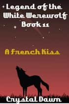 A French Kiss ebook by Crystal Dawn