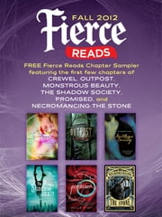 Fierce Reads Fall 2012 Chapter Sampler ebook by Gennifer Albin,Elizabeth Fama,Lish McBride,Marie Rutkoski,Ann Aguirre,Caragh M. O'Brien