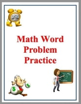 Math Word Problem Practice: Based on Common Core ebook by Jason Elliott