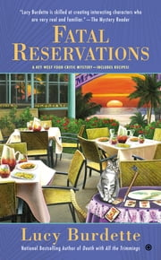 Fatal Reservations - A Key West Food Critic Mystery ebook by Lucy Burdette