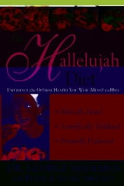 Hallelujah Diet ebook by George Malkmus
