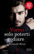 Vorrei solo poterti odiare eBook by Kennedy Ryan