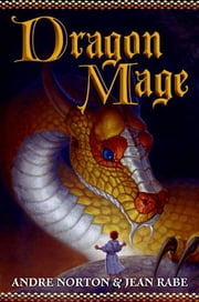 Dragon Mage - A Sequel to Dragon Magic ebook by Andre Norton,Jean Rabe