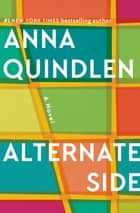 Alternate Side - A Novel ebook by Anna Quindlen