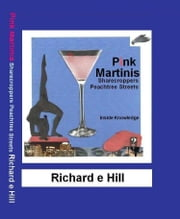 Pink Martinis Sharecroppers Peachtree Streets ebook by Richard e Hill