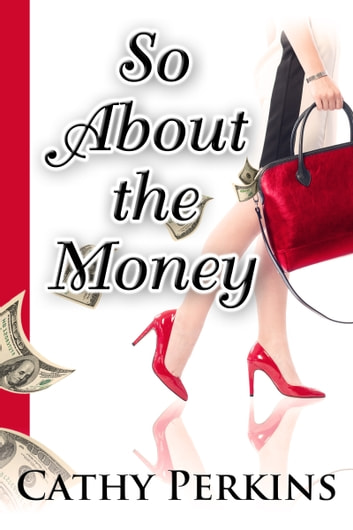 So About the Money - A Holly Price Mystery ebook by Cathy Perkins