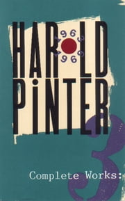 Complete Works, Volume III ebook by Harold Pinter