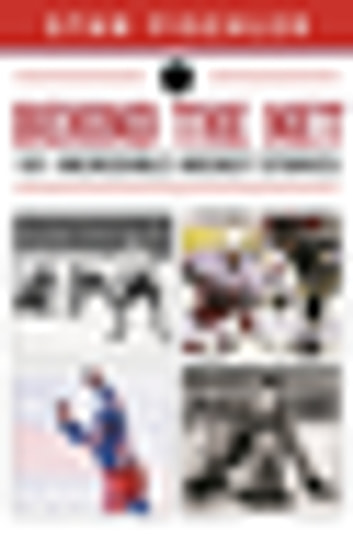 Behind the Net - 106 Incredible Hockey Stories ebook by Stan Fischler