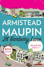 "28 Barbary Lane - ""Tales of the City"" Books 1-3 ebook by Armistead Maupin"