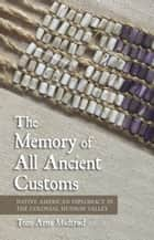 The Memory of All Ancient Customs ebook by Tom Arne Midtrød