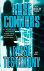False Testimony - A Crime Novel ebook by Rose Connors