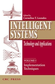Intelligent Systems: Technology and Applications, Six Volume Set ebook by Leondes, Cornelius T.
