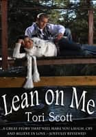 Lean On Me ebook by Tori Scott