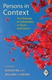Persons in Context - The Challenge of Individuality in Theory and Practice ebook by Roger Frie,William J. Coburn