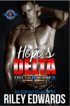Hope's Delta - An Army Military Special Forces Romance ebook by
