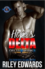 Hope's Delta - An Army Military Special Forces Romance ebook by Riley Edwards, Operation Alpha