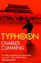 Typhoon ebook by Charles Cumming