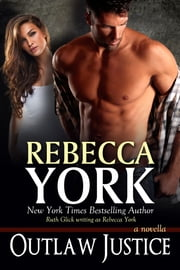 Outlaw Justice (Decorah Security Series, Book #13) ebook by Rebecca York