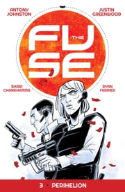 The Fuse Vol. 3 ebook by Antony Johnston,Justin Greenwood