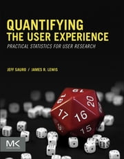 Quantifying the User Experience - Practical Statistics for User Research ebook by Jeff Sauro,James R Lewis