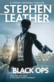 Black Ops - The 12th Spider Shepherd Thriller ebook by Stephen Leather