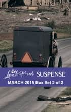 Love Inspired Suspense March 2015 - Box Set 2 of 2 ebook by Debby Giusti,Elizabeth Goddard,Barbara Warren