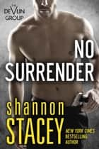 No Surrender - The Devlin Group, #3 ebook by Shannon Stacey